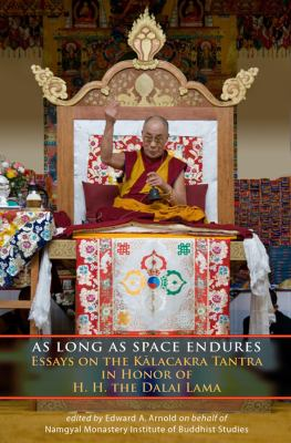 As Long As Space Endures Essays on the Kalacakra Tantra in Honor of H. H. the Dalai Lama N/A 9781559393300 Front Cover