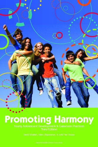 Promoting Harmony : Young Adolescent Development and Classroom Practices 3rd 2009 edition cover
