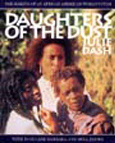 Daughters of the Dust The Making of an African American Woman's Film N/A edition cover