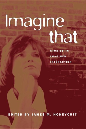 Imagine That Studies in Imagined Interactions  2009 9781572738300 Front Cover