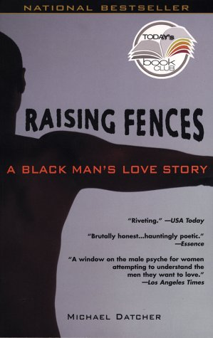 Raising Fences A Black Man's Love Story N/A edition cover