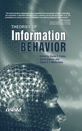 Theories of Information Behavior   2005 9781573872300 Front Cover