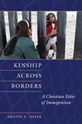 Kinship Across Borders A Christian Ethic of Immigration  2012 edition cover