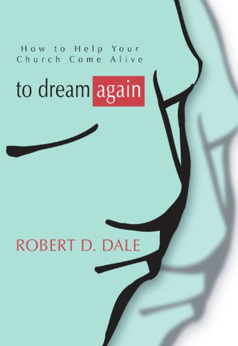 To Dream Again How to Help Your Church Come Alive N/A edition cover