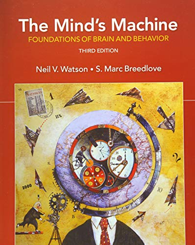 Mind's Machine Foundations of Brain and Behavior 3rd 2019 9781605357300 Front Cover