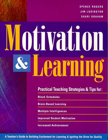 Motivation and Learning : A Teachers Guide to Building Excitement for Learning and Igniting the Drive for Quality 1st edition cover