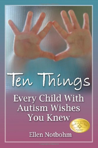 Ten Things Every Child with Autism Wishes You Knew   2005 edition cover