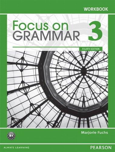 Focus on Grammar 3 Workbook  4th 2012 edition cover