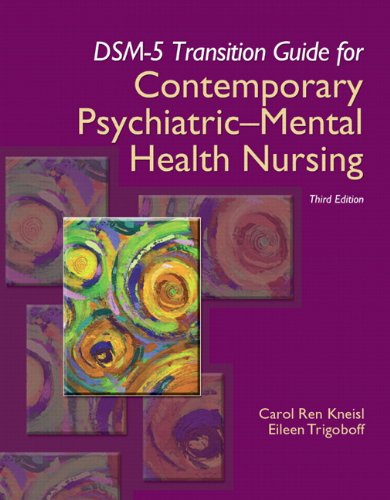 DSM-5 Transition Guide for Contemporary Psychiatric-Mental Health Nursing  3rd 2013 9780133597301 Front Cover