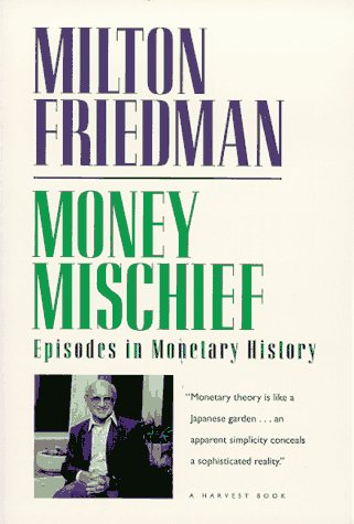 Money Mischief Episodes in Monetary History  1994 edition cover