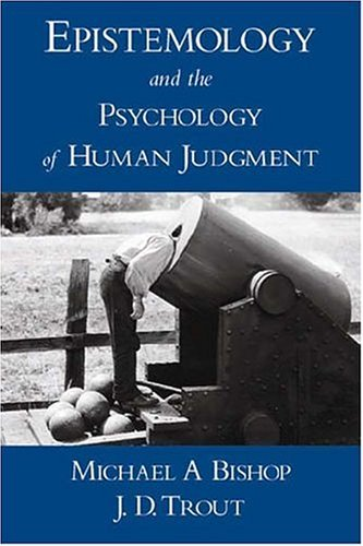 Epistemology and the Psychology of Human Judgment   2004 edition cover