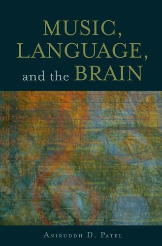 Music, Language, and the Brain   2010 9780199755301 Front Cover