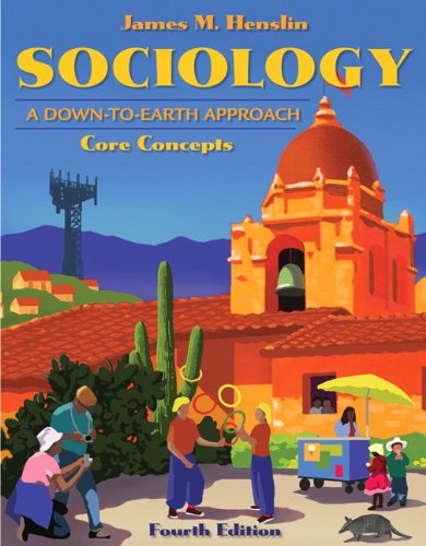 Sociology A Down-to-Earth Approach, Core Concepts 4th 2010 edition cover