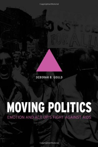 Moving Politics Emotion and ACT up's Fight against AIDS  2009 edition cover