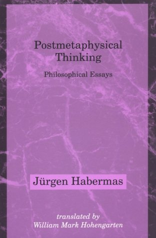 Postmetaphysical Thinking Between Metaphysics and the Critique of Reason N/A edition cover