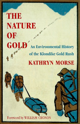 Nature of Gold An Environmental History of the Klondike Gold Rush  2003 edition cover
