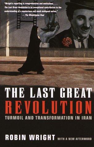 Last Great Revolution Turmoil and Transformation in Iran N/A edition cover