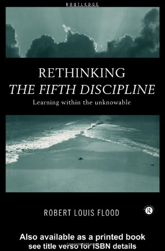 Rethinking the Fifth Discipline Learning Within the Unknowable  1999 edition cover