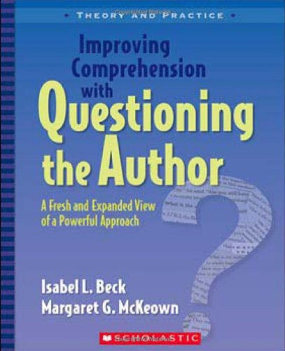 Improving Comprehension with Questioning the Author A Fresh and Expanded View of a Powerful Approach  2006 edition cover