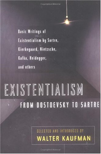 Existentialism from Dostoevsky to Sartre Basic Writings of Existentialism by Sartre, Kierkegaard, Nietzsche, Kafka, Heidegger, and Others  1975 (Revised) edition cover