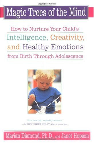 Magic Trees of the Mind How to Nurture Your Child's Intelligence, Creativity, and Healthy Emotions from Birth Through Adolescence N/A edition cover