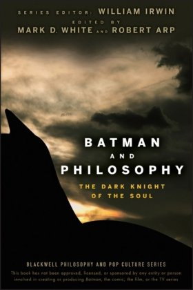 Batman and Philosophy The Dark Knight of the Soul  2008 edition cover