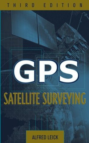 GPS Satellite Surveying  3rd 2004 (Revised) edition cover