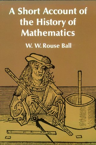 Short Account of the History of Mathematics  4th 2014 9780486206301 Front Cover