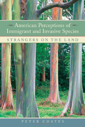 American Perceptions of Immigrant and Invasive Species Strangers on the Land  2007 9780520249301 Front Cover