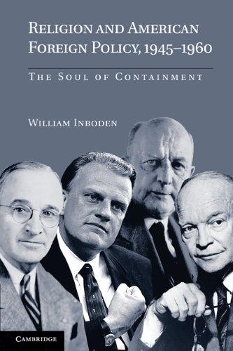 Religion and American Foreign Policy, 1945-1960 The Soul of Containment  2010 edition cover