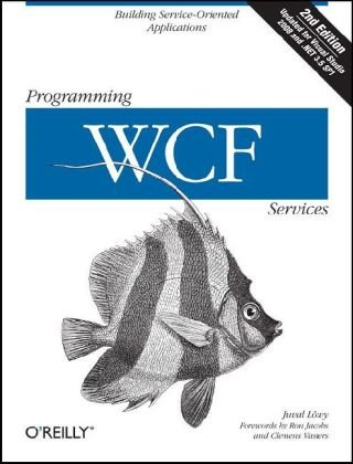 Programming WCF Services  2nd 2008 (Revised) edition cover