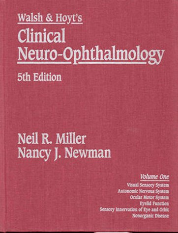 Walsh and Hoyt's Clinical Neuro-Ophthalmology 5th 1998 (Revised) 9780683302301 Front Cover