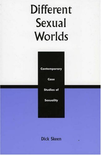 Different Sexual Worlds Contemporary Case Studies of Sexuality  1999 (Reprint) edition cover