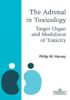 Adrenal in Toxicology Target Organ and Modulator of Toxicity  1996 9780748403301 Front Cover