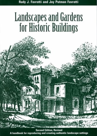 Landscapes and Gardens for Historic Buildings A Handbook for Reproducing and Creating Authentic Landscape Settings 2nd 1997 9780761989301 Front Cover
