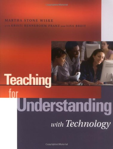 Teaching for Understanding with Technology   2005 edition cover