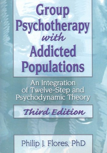 Group Psychotherapy with Addicted Populations An Integration of Twelve-Step and Psychodynamic Theory 3rd 2007 edition cover