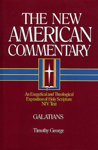 New American Commentary - Galatians An Exegetical and Theological Exposition of Holy Scripture NIV Text  1994 edition cover