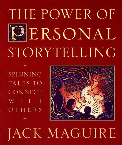 Power of Personal Storytelling Spinning Tales to Connect with Others  1998 edition cover