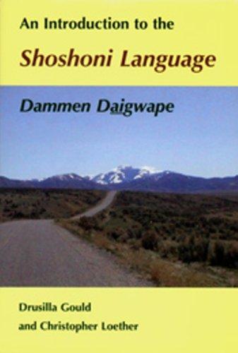 Introduction to the Shoshoni Language Dammen Daigwape  2002 edition cover