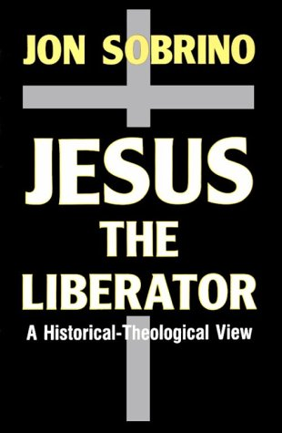 Jesus the Liberator - Jesucristo Liberador A Historical-Theological Reading of Jesus of Nazareth  1993 (Revised) edition cover