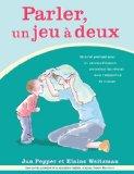 Parler, UN Jeu a Deux: Comment Aider Votre Enfant  a Communiquer Guide Du Parent  2004 edition cover