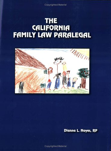 California Family Law Paralegal 1st 2005 9780977630301 Front Cover