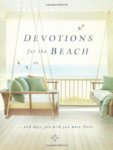 Devotions for the Beach and Days You Wish You Were There   2012 9781400320301 Front Cover