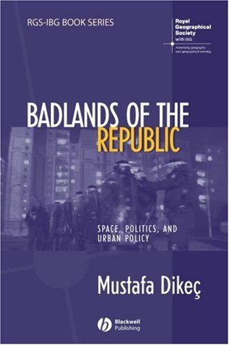 Badlands of the Republic Space, Politics and Urban Policy  2007 9781405156301 Front Cover
