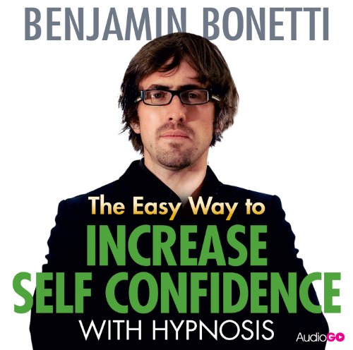 The Easy Way to Increase Self Confidence With Hypnosis:   2013 edition cover