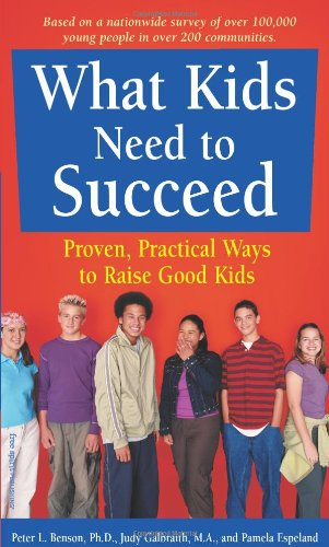 What Kids Need to Succeed Proven, Practical Ways to Raise Good Kids  2003 (Revised) edition cover