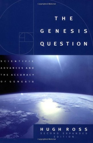 Genesis Question Scientific Advances and the Accuracy of Genesis 2nd 2001 edition cover