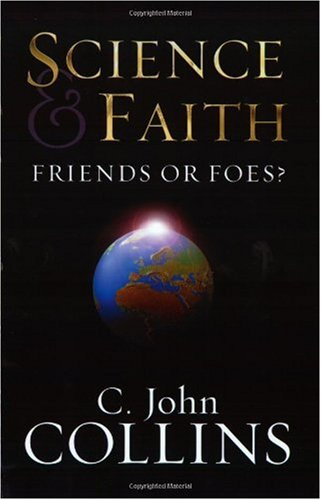 Science and Faith Friends or Foes?  2003 9781581344301 Front Cover