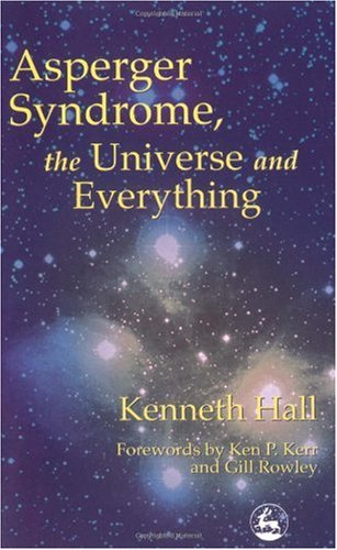 Asperger's Syndrome, the Universe and Everything   2001 9781853029301 Front Cover
